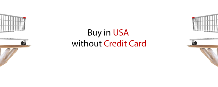 Buy wherever You want in USA without a Credit Card! 😎